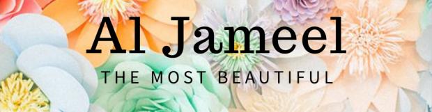 AL JAMEEL – THE MOST BEAUTIFUL
